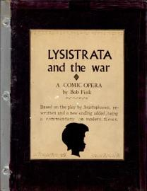 Lysistrata And The War   A Comic Opera  Based On The Play By Aristophanes  Rewritten And A New Ending Added  Being A Commentary On Modern Times