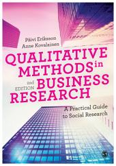 Qualitative Methods in Business Research: A Practical Guide to Social Research, Edition 2