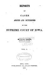 Reports of Cases Argued and Determined in the Supreme Court of Iowa