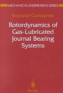 Rotordynamics of Gas Lubricated Journal Bearing Systems Book
