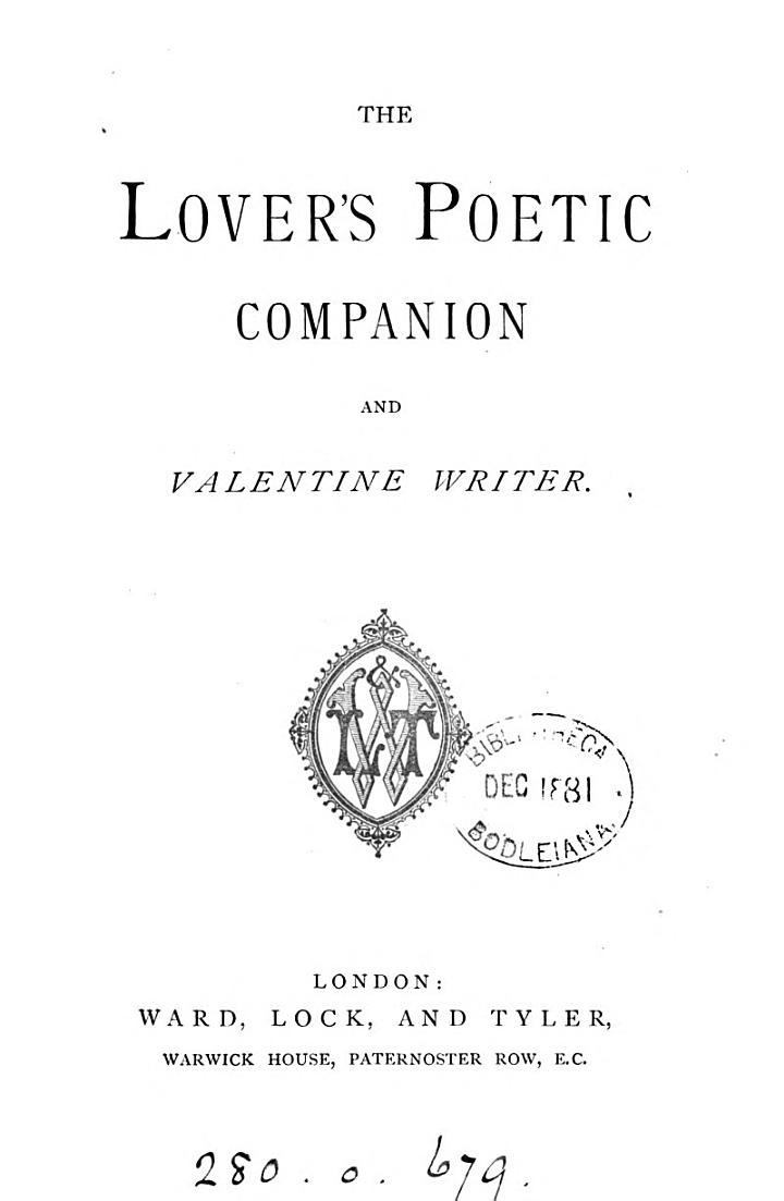 Love lyrics and valentine verses. [2 pt. The 1st part is entitled The lover's poetic companion and valentine writer; the 2nd part is entitled The lover's birthday book and valentine verses for young and old].