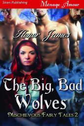 The Big, Bad Wolves [Mischievous Fairy Tales 2]