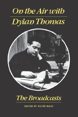 On the Air with Dylan Thomas PDF