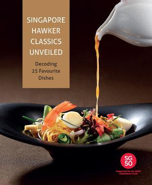Singapore Hawker Classics Unveiled