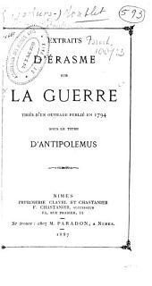 Extraits d'Erasme sur la guerre tirés d'un ouvrage publié en 1794 sous le titre d'antipolemus