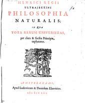 Philosophia naturalis, in qua tota rerum universitas, per clara et facilia principia explanatur