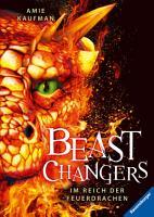 Beast Changers  Band 2  Im Reich der Feuerdrachen PDF