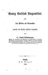 Georg Gottlob Ungewitter und sein Wirken als Baumeister