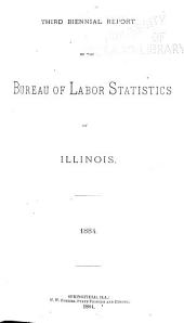 Biennial Report of the Bureau of Labor Statistics of the State of Illinois for the Years Ending ...: Volume 3