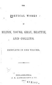 The Poetical Works of Milton, Young, Gray, Beattie, and Collins: Complete in One Volume