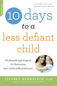 10 Days to a Less Defiant Child  second edition Book