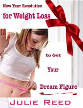 New Year Resolution for Weight Loss to Get Your Dream Figure