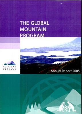 The Global Mountain Program    Annual Report 2005