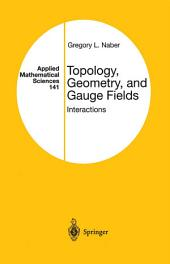 Topology, Geometry, and Gauge Fields: Interactions