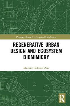 Regenerative Urban Design and Ecosystem Biomimicry PDF