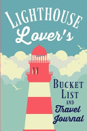 Lighthouse Lover's Bucket List and Travel Journal