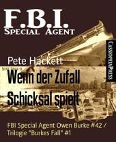 "Wenn der Zufall Schicksal spielt: FBI Special Agent Owen Burke #42 / Trilogie ""Burkes Fall"" #1"