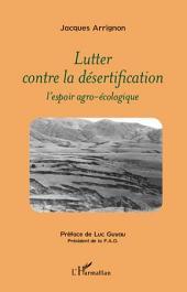 Lutter contre la désertification: L'espoir agro-écologique
