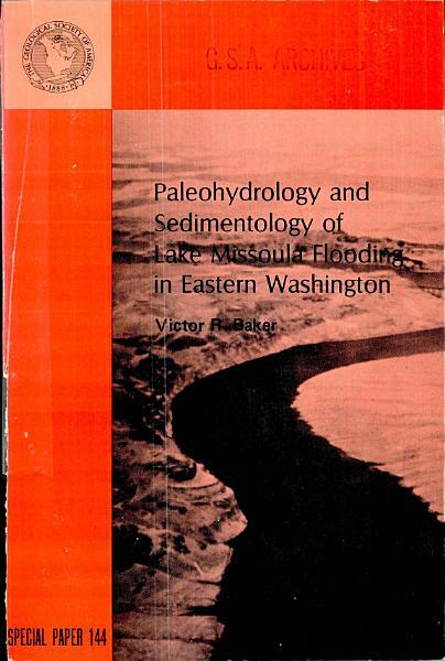 Paleohydrology and Sedimentology of Lake Missoula Flooding in Eastern Washington