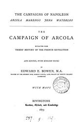 The campaigns of Napoleon: Arcola, Marengo, Jena, Waterloo, extr. from History of the French revolution (History of the consulate and the empire)