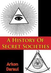 A History Of Secret Societies