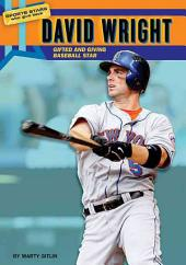 David Wright: Gifted and Giving Baseball Star