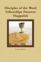 Disciples of the Word Fellowships Passover Haggadah PDF