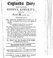 England's Duty under the present Gospel liberty, from Revel. iii. vers. 20. ... Second edition, corrected. To which is added Mount Pisgah, or the author's Thanksgiving Sermon [on Deut. iii. 24, 25] for England's deliverance from Popery, Feb. 1688/9
