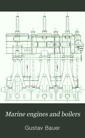 Marine Engines and Boilers: Their Design and Construction