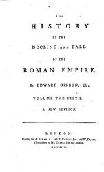 The History Of The Decline And Fall Of The Roman Empire By Edward Gibbon A New Edition Book PDF