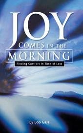 Joy Comes In The Morning: Finding Comfort In Time Of Loss
