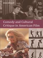 Comedy and Cultural Critique in American Film PDF