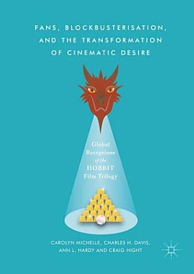 Fans  Blockbusterisation  and the Transformation of Cinematic Desire PDF