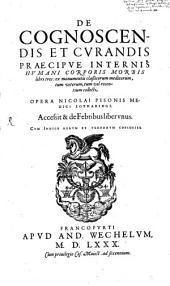 De cognoscendis et curandis praecipue internis humani Corporis morbis Libri 3