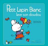 Petit Lapin Blanc lave son doudou
