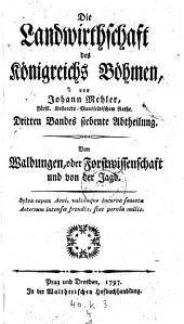 Von Waldungen, oder Forstwissenschaft und von der Jagd: Band 3;Band 7