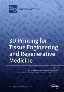 3D Printing for Tissue Engineering and Regenerative Medicine