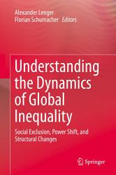 Understanding The Dynamics Of Global Inequality Book PDF