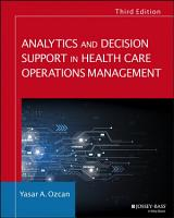 Analytics and Decision Support in Health Care Operations Management PDF