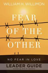 Fear of the Other Leader Guide: No Fear in Love