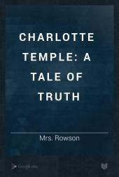 Charlotte Temple, a Tale of Truth