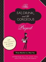 The Eat  Drink  and Be Gorgeous Project PDF