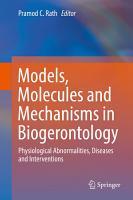 Models  Molecules and Mechanisms in Biogerontology PDF