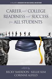 Career and College Readiness and Success for All Students
