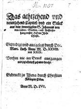 Das 18. und 19. Capitel, und ein Stück aus dem 20. S. Johannis, von dem Leiden und sterben und aufferstehung unsers Herrn Jesu Christi