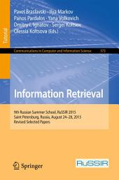 Information Retrieval: 9th Russian Summer School, RuSSIR 2015, Saint Petersburg, Russia, August 24-28, 2015, Revised Selected Papers