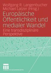 Europäische Öffentlichkeit und medialer Wandel: Eine transdisziplinäre Perspektive