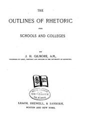 The Outlines of Rhetoric for Schools and Colleges