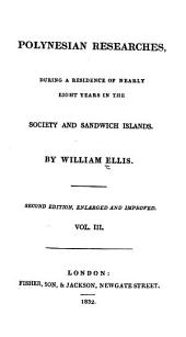 Polynesian Researches During a Residence of Nearly Eight Years in the Society and Sandwich Islands: Volume 3