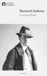 Delphi Complete Works of Sherwood Anderson (Illustrated)